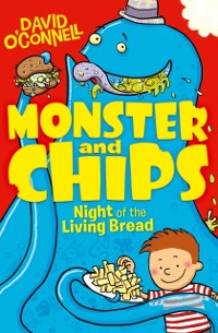 Cover Night of the Living Bread (Monster and Chips, Book 2)