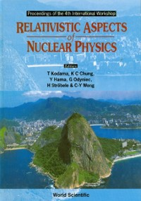 Cover Relativistic Aspects Of Nuclear Physics - Proceedings Of The 4th International Workshop
