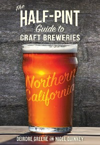 Cover The Half-Pint Guide to Craft Breweries: Northern California