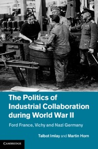 Cover Politics of Industrial Collaboration during World War II