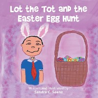 Cover Lot the Tot and the Easter Egg Hunt