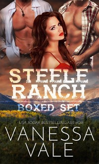 Cover Steele Ranch Complete Boxed Set: Books 1 - 5