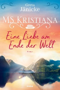 Cover MS Kristiana - Eine Liebe am Ende der Welt