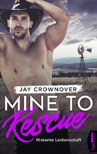 Cover Mine to Rescue - Riskante Leidenschaft
