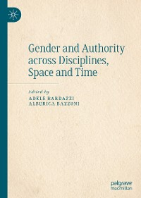 Cover Gender and Authority across Disciplines, Space and Time