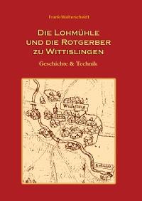 Cover Die Lohmühle und die Rotgerber zu Wittislingen