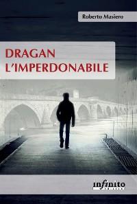 Cover Dragan l'imperdonabile