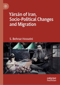 Cover Yārsān of Iran, Socio-Political Changes and Migration