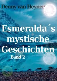 Cover Esmeralda´s mystische Geschichten