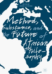Cover Method, Substance, and the Future of African Philosophy