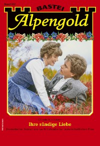 Cover Alpengold 332 - Heimatroman