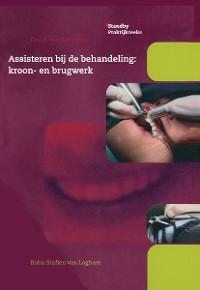 Cover Assisteren bij de behandeling:kroon- en brugwerk