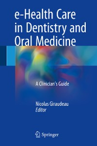 Cover e-Health Care in Dentistry and Oral Medicine