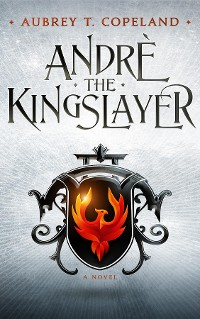 Cover André, the Kingslayer