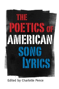 Cover The Poetics of American Song Lyrics