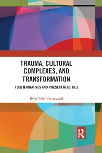 Cover Trauma, Cultural Complexes, and Transformation