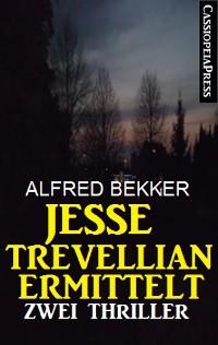 Cover Jesse Trevellian ermittelt: Zwei Thriller