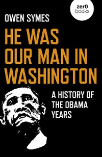 Cover He Was Our Man in Washington