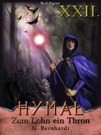 Cover Der Hexer von Hymal, Buch XXII: Zum Lohn ein Thron