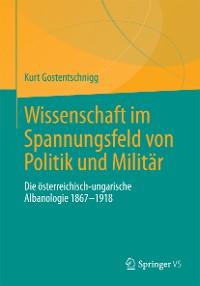 Cover Wissenschaft im Spannungsfeld von Politik und Militär