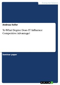 Cover To What Degree Does IT Influence Competitive Advantage?