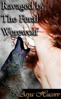 Cover Ravaged By The Feral Werewolf