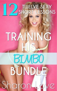 Cover Training His Bimbo Series Bundle 12 Sexy Short Lessons