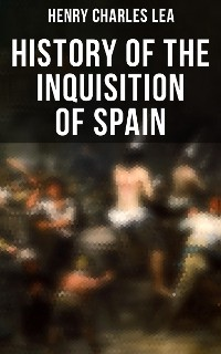 Cover History of the Inquisition of Spain