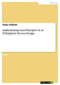 Cover Implementing Lean Principles in an IT-Helpdesk Process Design