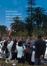 Cover Pentecostal and Charismatic Spiritualities and Civic Engagement in Zambia