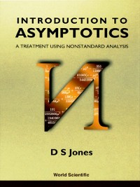 Cover Introduction to Asymptotics--A Treatment Using Nonstandard Analysis