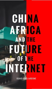 Cover China, Africa, and the Future of the Internet