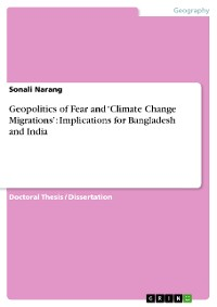 Cover Geopolitics of Fear and 'Climate Change Migrations': Implications for Bangladesh and India
