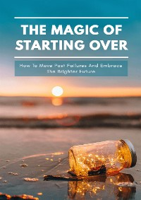 Cover The Magic Of Starting Over