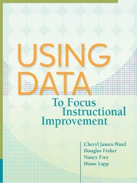 Cover Using Data to Focus Instructional Improvement