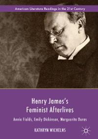 Cover Henry James's Feminist Afterlives