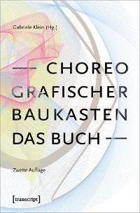 Cover Choreografischer Baukasten. Das Buch (2. Aufl.)