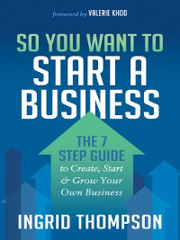 Cover So You Want to Start a Business