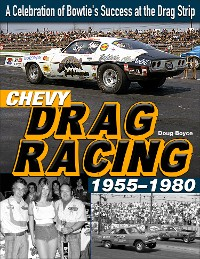 Cover Chevy Drag Racing 1955-1980: A Celebration of Bowtie's Success at the Drag Strip