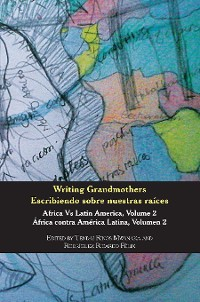 Cover Writing Grandmothers: Africa Vs Latin America Vol 2