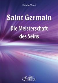 Cover Saint Germain: Die Meisterschaft des Seins