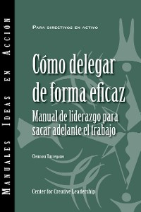 Cover Delegating Effectively: A Leader's Guide to Getting Things Done (Spanish)