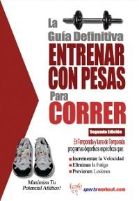 Cover La guia definitiva - Entrenar con pesas para correr