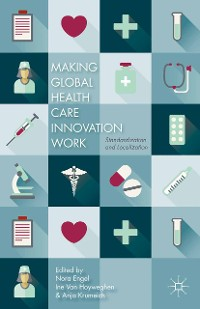 Cover Making Global Health Care Innovation Work