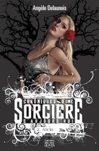 Cover Chroniques d'une sorciere d'aujourd'hui 2 - Alicia