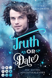 Cover Truth or Date. Der Dating-Adventskalender (Take a Chance 2)