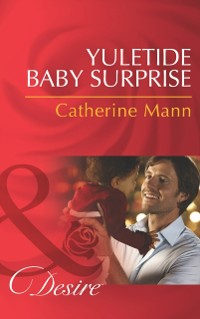 Cover Yuletide Baby Surprise (Mills & Boon Desire) (Billionaires and Babies, Book 40)
