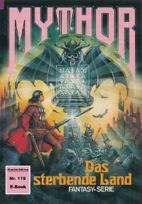 Cover Mythor 119: Das sterbende Land