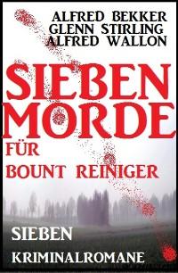 Cover Sieben Morde für Bount Reiniger - Sieben Kriminalromane