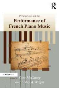 Cover Perspectives on the Performance of French Piano Music